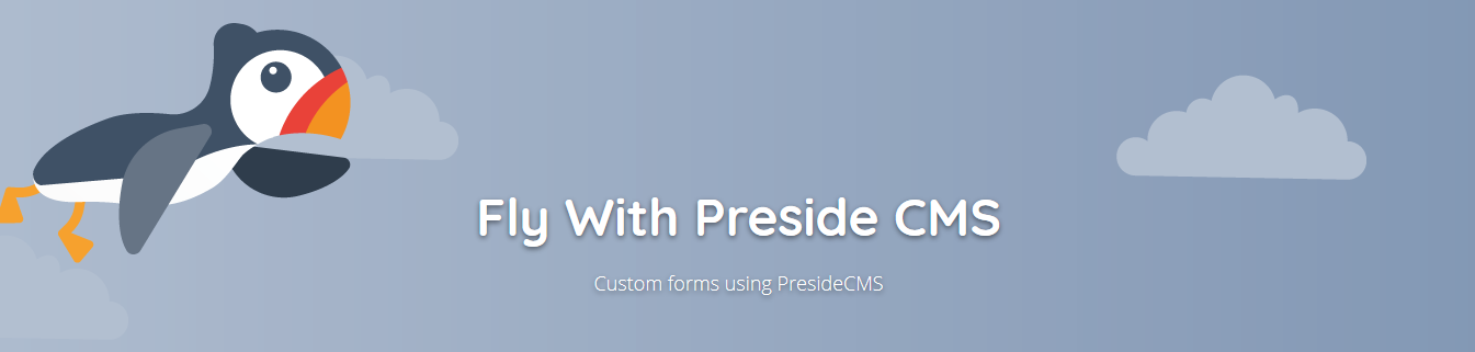 How to create custom forms using PresideCMS ( A ColdFusion CMS ) form builder